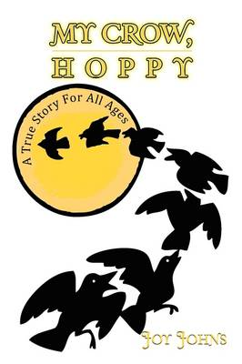 My Crow, Hoppy by Joy Johns