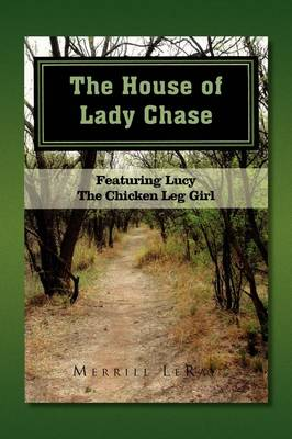 The House of Lady Chase by Merrill Leray
