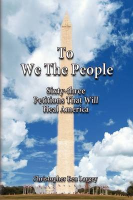To We the People by Christopher Ben Largey