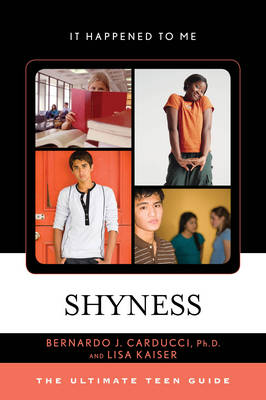 Shyness The Ultimate Teen Guide by Bernardo J. Carducci, Lisa Kaiser