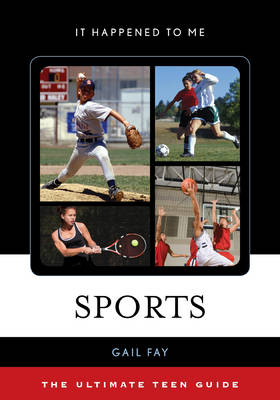 Sports The Ultimate Teen Guide by Gail Fay