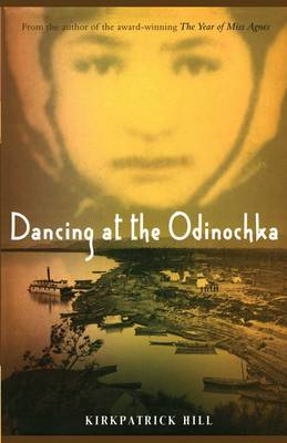 Dancing at the Odinochka by Kirkpatrick Hill