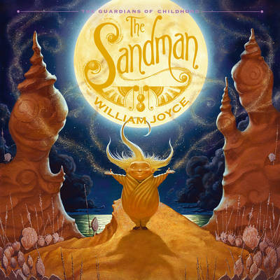 The Sandman Guardians of Childhood by William Joyce