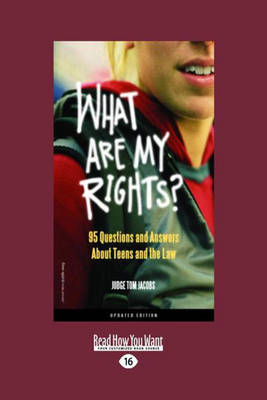 What are My Rights? 95 Questions and Answers About Teens and the Law by Judge Tom Jacobs