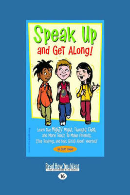 Speak Up and Get Along! Learn the Mighty Might, Thought Chop, and More Tools to Make Friends, Stop Teasing, and Feel Good About Yourself by Scott Cooper
