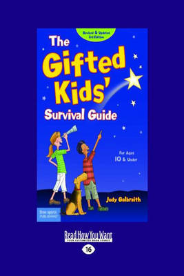 The Gifted Kids' Survival Guide For Age 10 & Under by Judy Galbraith