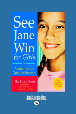 See Jane Win for Girls A Smart Girl's Guide to Success by Sylvia Rimm