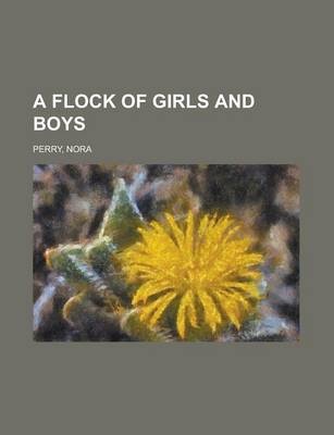 A Flock of Girls and Boys by Nora Perry