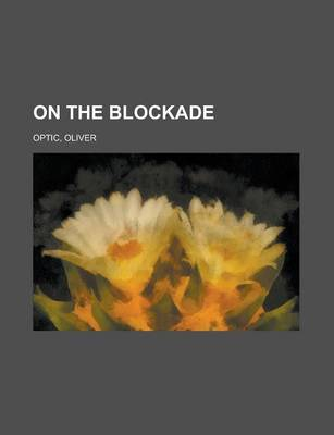 On the Blockade by Professor Oliver Optic