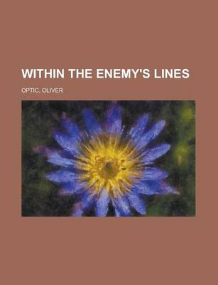 Within the Enemy's Lines by Professor Oliver Optic