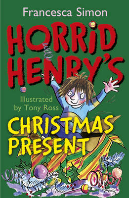 Horrid Henry's Christmas Present Horrid Henry Abominable Snowman , Horrid Henry Christmas Cracker by Francesca Simon