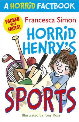A Horrid Factbook: Horrid Henry Sports by Francesca Simon