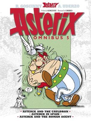 Omnibus 5 Asterix and the Cauldron, Asterix in Spain, Asterix and the Roman Agent Asterix and the Cauldron, Asterix in Spain, Asterix and the Roman Agent by Rene Goscinny