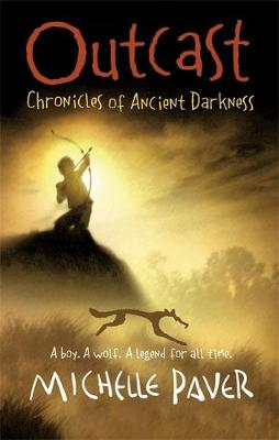 Outcast: Book 4 Chronicles of Ancient Darkness by Michelle Paver
