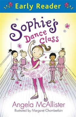 Sophie's Dance Class by Angela McAllister