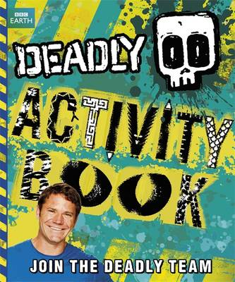 Deadly Activity Book by Steve Backshall
