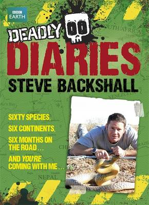 Deadly Diaries by Steve Backshall