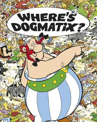 Where's Dogmatix? by Rene Goscinny