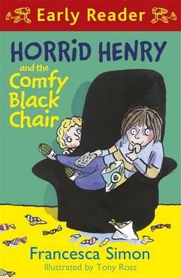 Horrid Henry and the Comfy Black Chair by Francesca Simon