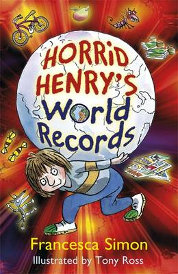 Horrid Henry's World Records by Francesca Simon