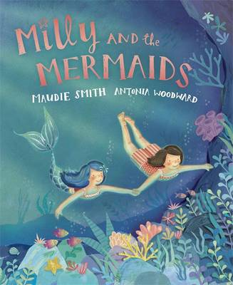 Milly and the Mermaids by Maudie Smith