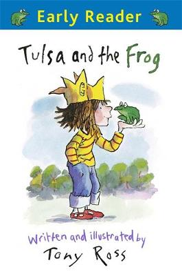 Tulsa and the Frog by Tony Ross, Tony Ross
