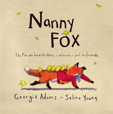 Nanny Fox by Georgie Adams, Selina Young