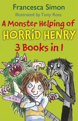 A Monster Helping of Horrid Henry by Francesca Simon