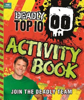 Deadly Top Ten Activity Book by Steve Backshall