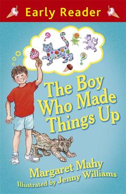 The Boy Who Made Things Up by Margaret Mahy