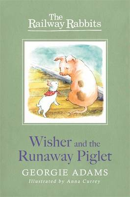 Wisher and the Runaway Piglet by Georgie Adams