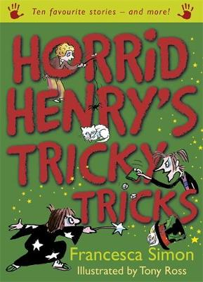 Horrid Henry's Tricky Tricks Ten Favourite Stories - And More! by Francesca Simon