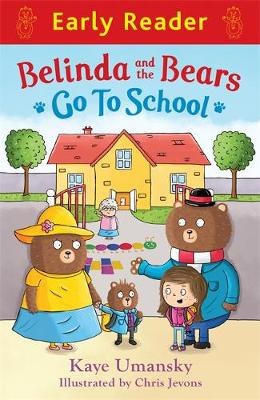 Belinda and the Bears Go to School by Kaye Umansky