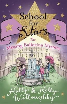 The Missing Ballerina Mystery by Holly Willoughby, Kelly Willoughby
