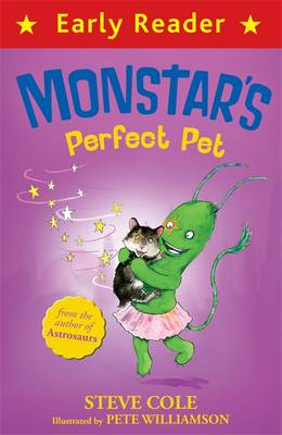 Monstar's Perfect Pet by Steve Cole