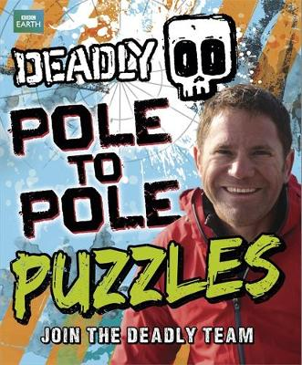 Deadly Pole to Pole Puzzles by Steve Backshall
