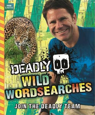 Deadly Wild Wordsearches by Steve Backshall