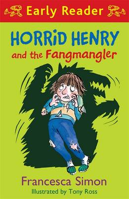 Horrid Henry and the Fangmangler by Francesca Simon