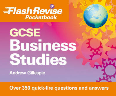 GCSE Business Studies Flash Revise Pocketbook by Andrew Gillespie