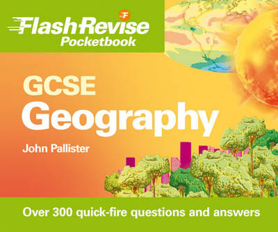 GCSE Geography Flash Revise Pocketbook by John Pallister