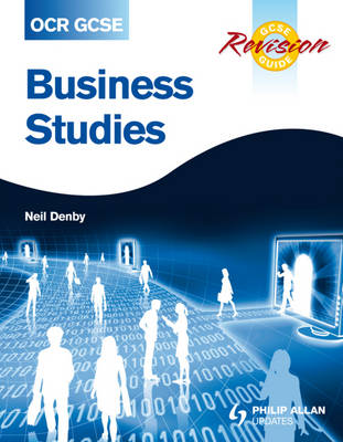OCR GCSE Business Studies Revision Guide by Neil Denby
