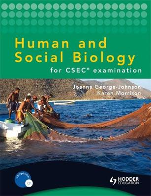 Human and Social Biology for CSEC Examination by Joanna George-Johnson, Karen Morrison