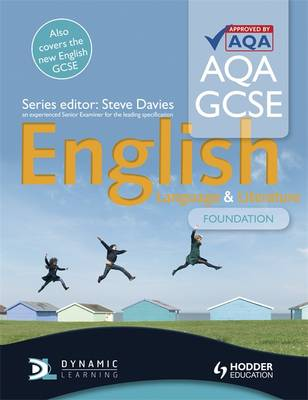 AQA GCSE English Language and English Literature Foundation Student's Book by Steve Davies, Sharon Mccammon, Sarah Forrest, Mike Devitt
