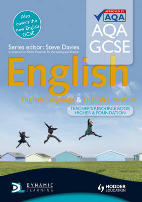 AQA GCSE English Language and English Literature Teacher's Resource Book by Steve Davies