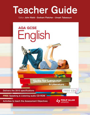 AQA GCSE English Teacher Guide, Resource Pack Skills for Language and Literature by John Nield, Graham Fletcher, Unsah Tabassum