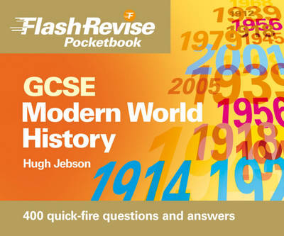 GCSE Modern World History Flash Revise Pocketbook by Hugh Jebson