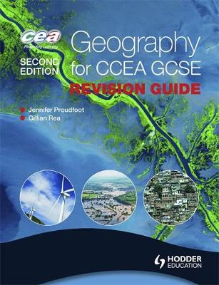 Geography for CCEA GCSE Revision Guide by Jennifer Proudfoot, Gillian Rea