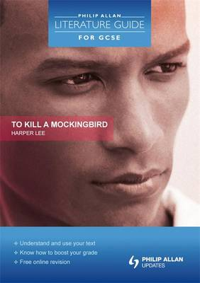 Philip Allan Literature Guide (for GCSE): To Kill a Mockingbird by Susan Elkin