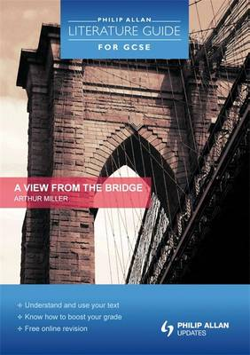 Philip Allan Literature Guide (for GCSE): a View from the Bridge by Shaun McCarthy