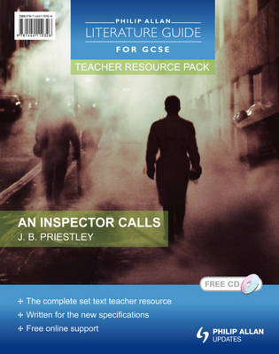 Philip Allan Literature Guides (for GCSE) Teacher Resource Pack: An Inspector Calls Teacher Resource Pack by Najoud Ensaff